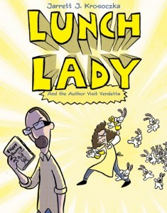 14 - lunch lady and the author visit vendetta